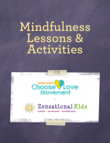 Choose Love + Zensational Kids Mindfulness Lessons and Activities Cover